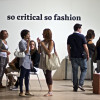 SO CRITICAL SO FASHION. A Milano torna in scena la moda critica