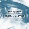 #crosslives: il talent report di Hanny Deep