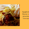 Spaghetti al limone con prosciutto croccante