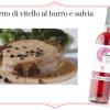 Filetto di vitello al burro e salvia, la ricetta e il vino in abbinamento