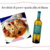 Involtini di pesce spada alla siciliana: piatto tipico messinese