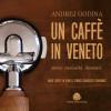 Con Andrej Godina alla scoperta del Veneto attraverso il caffè