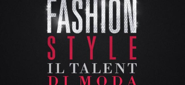 """""""Fashion Style"""": il primo talent fashion show italiano"""