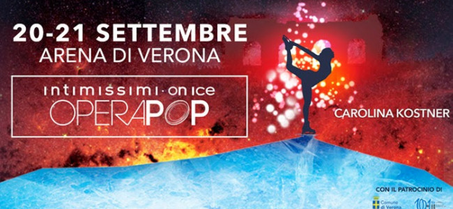 "A settembre all'Arena di Verona ""Intimissini on ice Operapop"""