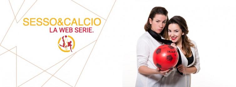 """Sesso & calcio"": l'esilarante web serie tra stereotipi e realtà [VIDEO]"