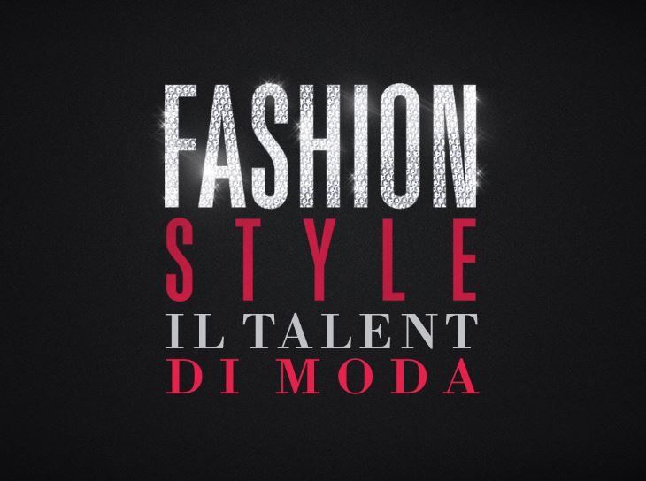 Fashion Style Il Primo Talent Fashion Show Italiano